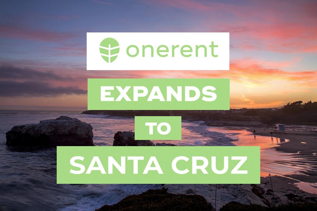 onerent-expands-to-santa-cruz-ca